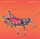 Michael Gordon: Trance