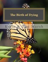 The Birth of Dying