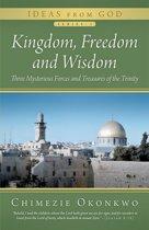 Kingdom, Freedom and Wisdom