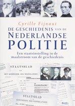 De geschiedenis van de Nederlandse politie / Een staatsinstelling in de maalstroom van de geschiedenis