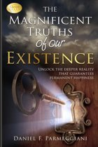 The Magnificent Truths of Our Existence