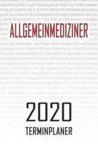 Allgemeinmediziner - 2020 Terminplaner: Kalender und Organisator f�r Allgemeinmediziner. Terminkalender, Taschenkalender, Wochenplaner, Jahresplaner,