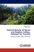 Natural Beauty of Naran and Kaghan Valleys, Pakistan for Tourists