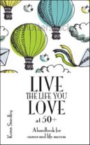 Live the Life You Love at 50+
