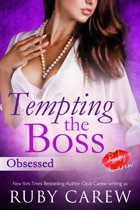 Tempting the Boss, Obsessed