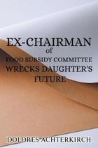 Ex-Chairman of Food Subsidy Committee Wrecks Daughter's Future