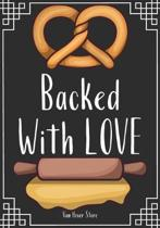 Backed With LOVE: Blank Recipe Journal to Write in, recipe box, empty recipe Food Cookbook Design, 100-Pages recipe cards 7'' x 10'' Colle
