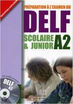 DELF Scolaire & Junior A2. Livre + CD audio + Transcription + Corrigés