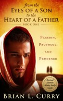 From the Eyes of a Son to the Heart of a Father: Revised Edition: 40 Day Study Guide