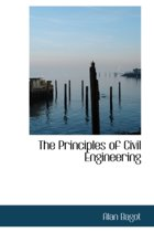 The Principles of Civil Engineering