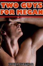 Two Guys For Megan (MMF Bi Threesome)