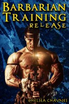 The Barbarian's Training - Release (#3) (Medieval BDSM Erotica / Barbarian Erotica)