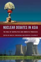 Nuclear Debates in Asia: The Role of Geopolitics and Domestic Processes