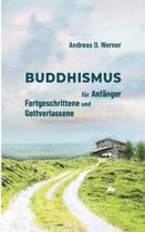 Buddhismus f r Anf nger, Fortgeschrittene und Gottverlassene