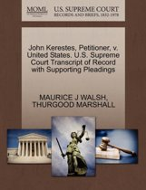 John Kerestes, Petitioner, V. United States. U.S. Supreme Court Transcript of Record with Supporting Pleadings