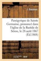 Pan�gyrique de Sainte Germaine, Prononc� Dans l'�glise de la Bastide de S�rou, Le 28 Ao�t 1867