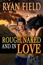 Rough, Naked and In Love