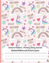 Unicorn Flowers - Primary Story Journal: Dotted Midline and Picture Space: Grades K-2 Composition School Exercise Book - 100 Story Pages