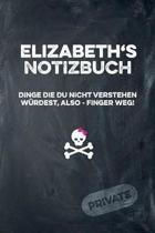 Elizabeth's Notizbuch Dinge Die Du Nicht Verstehen W rdest, Also - Finger Weg!