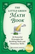 The Little Green Math Book: 30 Powerful Principles for Building Math and Numeracy Skills (3rd Edition)