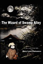 The Wizard of Swamp Alley