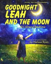 Goodnight Leah and the Moon, It's Almost Bedtime
