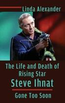 The Life and Death of Rising Star Steve Ihnat - Gone Too Soon (Hardback)