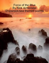 Force of the Blue Shipwreck/sea themed poems