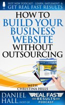How to Build Your Business Website without Outsourcing