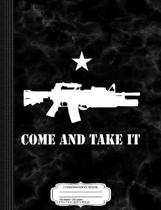 Come and Take It Ar15 Composition Notebook