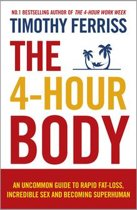 Boekomslag van 'The 4-Hour Body: An uncommon guide to rapid fat-loss, incredible sex and becoming superhuman'