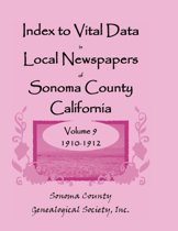Index to Vital Data in Local Newspapers of Sonoma County, California, Volume IX