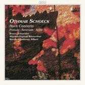 Schoeck: Horn Concerto, Prelude, etc / Schneider, Albert