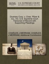 Diversey Corp. V. Chas. Pfizer & Co., Inc. U.S. Supreme Court Transcript of Record with Supporting Pleadings