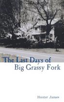 The Last Days of the Big Grassy Fork