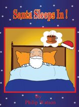 Santa Sleeps In!