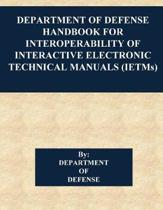 Department of Defense Handbook for Interoperability of Interactive Electronic Technical Manuals (Ietms)