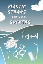 Plastic Straws Are for Suckers
