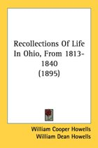 Recollections of Life in Ohio, from 1813-1840 (1895)