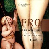 Fro Bin ich Dein: Musical treasures from 16th century Basel