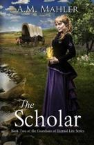 The Scholar: Book Two of the Guardians of Eternal Life Series
