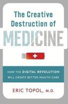 Omslag van 'The Creative Destruction of Medicine'
