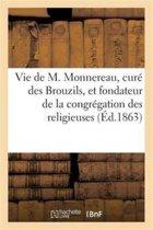 Vie de M. Monnereau, Cur� Des Brouzils, Et Fondateur de la Congr�gation Des Religieuses