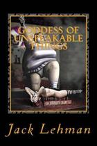 Goddess of Unspeakable Things