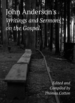 John Anderson's Writings and Sermons on the Gospel