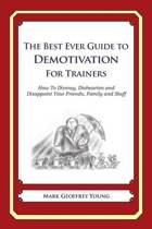 The Best Ever Guide to Demotivation for Trainers
