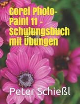 Corel PHOTO-PAINT 11 - Schulungsbuch Mit bungen