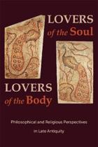 Lovers of the Soul, Lovers of the Body