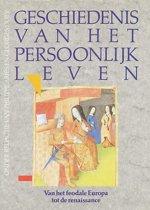 Geschiedenis van het persoonlijk leven - Van het feodale Europa tot de Renaissance