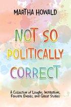 Not so Politically Correct